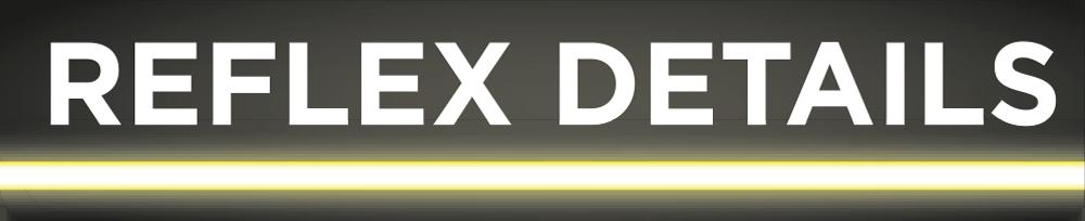 Reflex Details